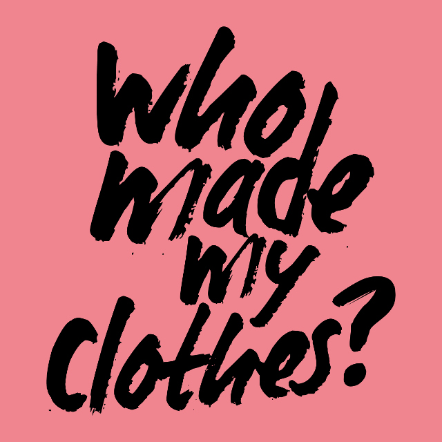 Fashion Revolution:  #whomademyclothes and all that jazz