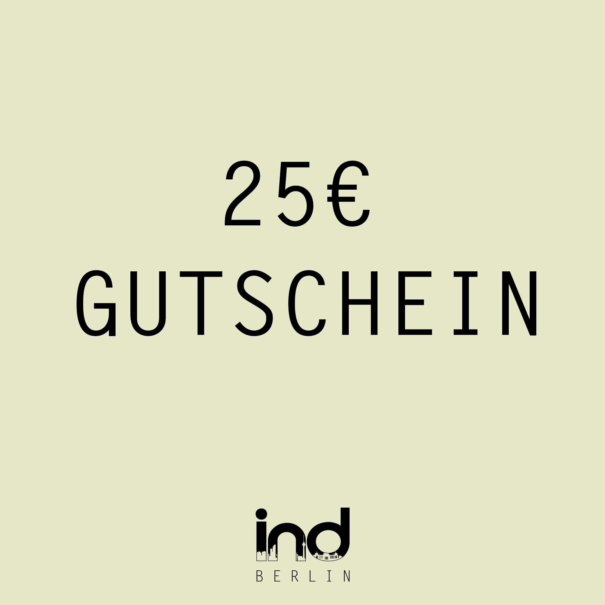 25€ Gutschein from IND-Berlin